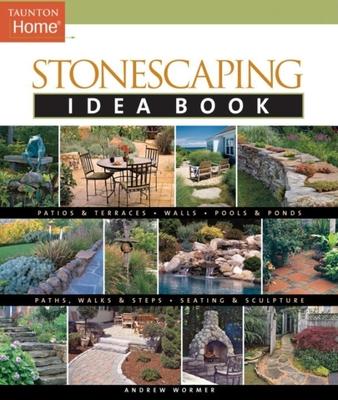 Stonescaping Idea Book - Wormer, Andrew