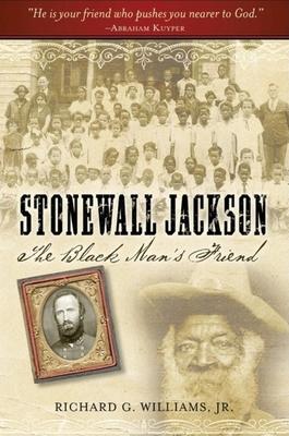 Stonewall Jackson: The Black Man's Friend - Williams, Richard G, Jr.