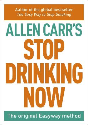 Stop Drinking Now: The Easy Way - Carr, Allen