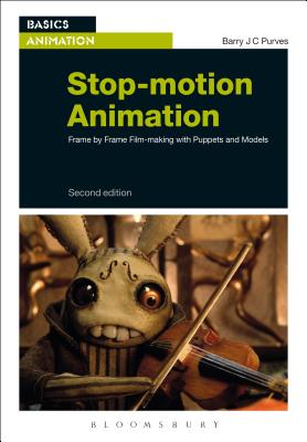 Stop-motion Animation: Frame by Frame Film-making with Puppets and Models - Purves, Barry J. C.