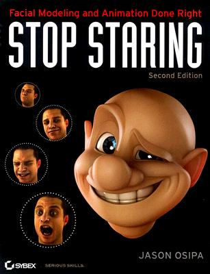 Stop Staring: Facial Modeling and Animation Done Right - Osipa, Jason