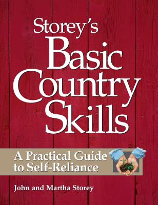 Storey's Basic Country Skills: A Practical Guide to Self-Reliance -