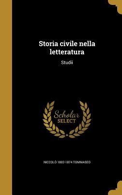 Storia Civile Nella Letteratura: Studii - Tommaseo, Niccolo