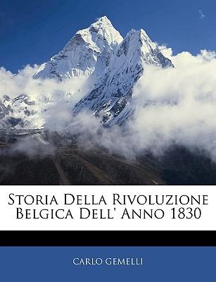 Storia Della Rivoluzione Belgica Dell' Anno 1830 (1867) - Gemelli, Carlo