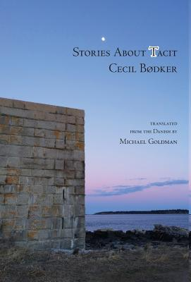 Stories about Tacit - Bodker, Cecil, and Goldman, Michael, Professor, Ma (Translated by)