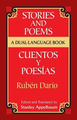 Stories and Poems/Cuentos Y Poesías: A Dual-Language Book - Dario, Ruben, and Dario, and Appelbaum, Stanley (Editor)