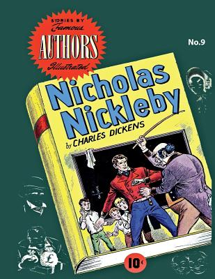 Stories by Famous Authors Illustrated # 9: Nicholas Nickleby - Charles Dickens - Escamilla, Israel (Editor), and Davis, Dick, and Inc, Seaboard Publishers
