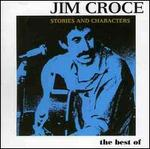 Stories & Characters: Best of Jim Croce