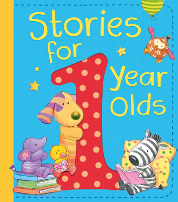 Stories for 1 Year Olds - Leslie, Amanda, and Cook, Katie, and Johnson, Jane