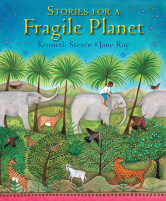 Stories for a Fragile Planet: Traditional Tales About Caring for the Earth - Ray, Jane