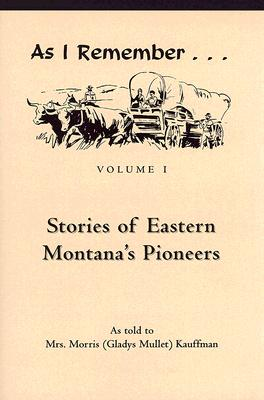 Stories of Eastern Montana's Pioneers - Kauffman, Gladys Mullet