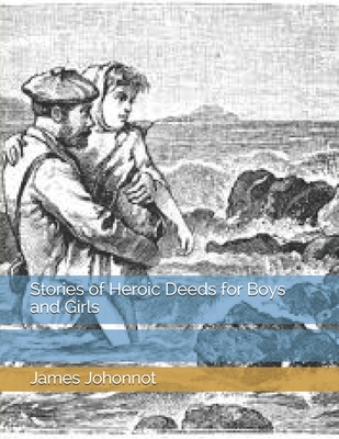 Stories of Heroic Deeds for Boys and Girls - Johonnot, James