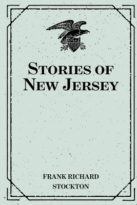 Stories of New Jersey - Stockton, Frank Richard