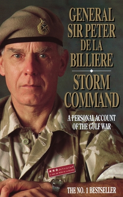 Storm Command: A Personal Account of the Gulf War - Billiere, Peter de la