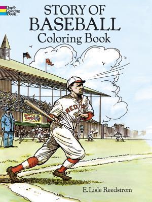 Story of Baseball Coloring Book - Reedstrom, E Lisle