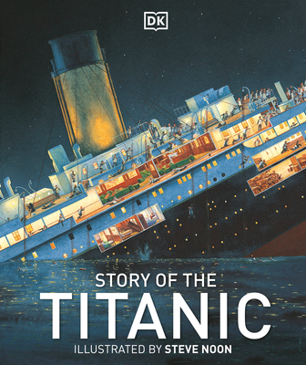 Story of the Titanic - Kentley, Eric (Consultant editor)