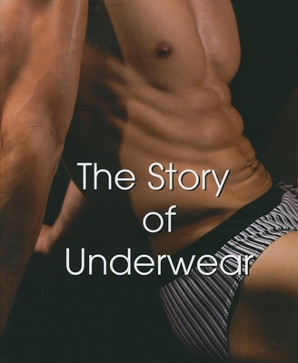 Story of Underwear: Male and Female - Cole, Shaun, and Barbier, Muriel