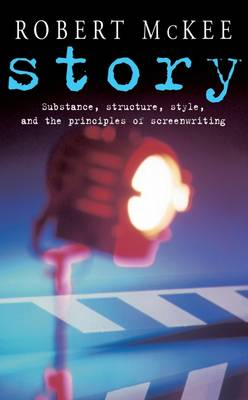 Story: Substance, Structure, Style and the Principles of Screenwriting - McKee, Robert