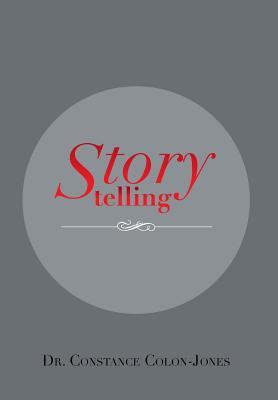 Storytelling - Colon-Jones, Constance, Dr.