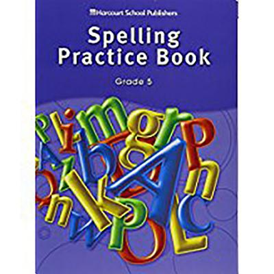 Storytown: Spelling Practice Book Student Edition Grade 5 - HSP