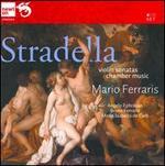 Stradella: Violin Sonatas; Chamber Music