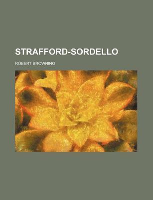Strafford-Sordello - Browning, Robert