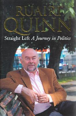 Straight Left: A Journey in Politics - Quinn, Ruairi