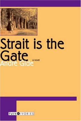 Strait Is the Gate - Gide, Andre
