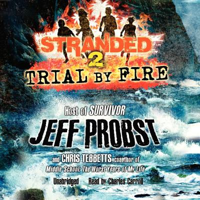 Stranded 2: Trial by Fire - Probst, Jeff, and Tebbetts, Chris