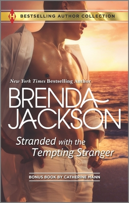 Stranded with the Tempting Stranger & the Executive's Surprise Baby: A 2-In-1 Collection - Jackson, Brenda, and Mann, Catherine