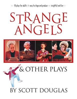 Strange Angels: And Other Plays - Douglas, Scott