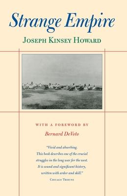 Strange Empire - Howard, Joseph Kinsey, and Devoto, Bernard (Foreword by)