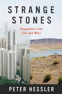 Strange Stones: Dispatches from East and West - Hessler, Peter