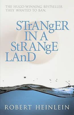 Stranger in a Strange Land - Heinlein, Robert A.