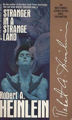 Stranger in a Strange Land - Heinlein, Robert A