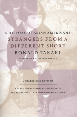 Strangers from a Different Shore: A History of Asian Americans Au Of... - Takaki, Ronald