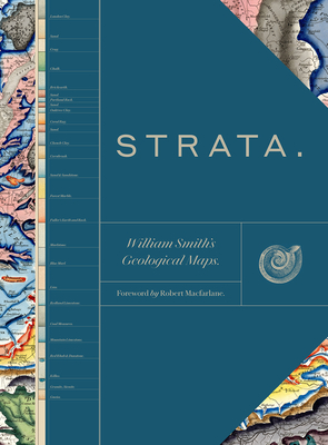 Strata: William Smith's Geological Maps - Oxford University Museum of Natural History (Editor), and Palmer, Douglas (Introduction by), and Macfarlane, Robert (Foreword...