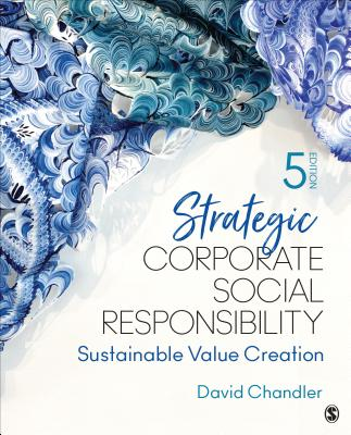 Strategic Corporate Social Responsibility: Sustainable Value Creation - Chandler, David
