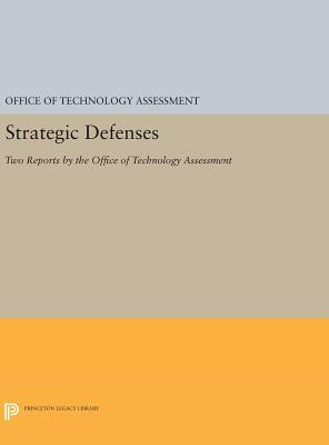 Strategic Defenses: Two Reports by the Office of Technology Assessment - Office of Technology Assessment