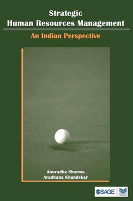 Strategic Human Resource Management: An Indian Perspective - Sharma, Anuradha
