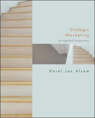 Strategic Marketing: An Applied Approach - Alsem, Karel Jan, and Wittink, Dick, and Alsem Karel, Jan
