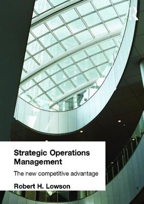 Strategic Operations Management - Lowson, Robert H