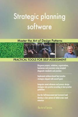 Strategic planning software: Master the Art of Design Patterns - Blokdyk, Gerard
