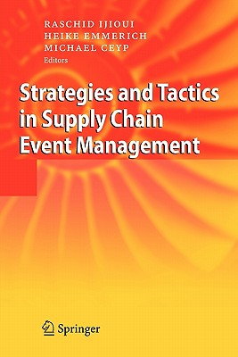 Strategies and Tactics in Supply Chain Event Management - Ijioui, Raschid (Editor), and Emmerich, Heike (Editor), and Ceyp, Michael (Editor)