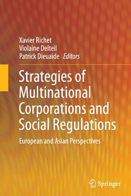 Strategies of Multinational Corporations and Social Regulations: European and Asian Perspectives - Richet, Xavier (Editor)