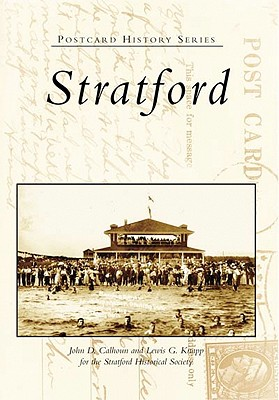 Stratford - Calhoun, John D, and Knapp, Lewis G, and Stratford Historical Society