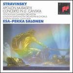 Stravinsky: Apollon Musag?te; Concerto in D; Cantata