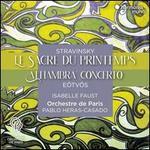 """Stravinsky: Le Sacre du printemps; Eötvös: """"Alhambra"""" Concerto"""