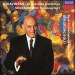 Stravinsky: Le Sacre du Printemps; Shostakovich: Symphony No. 1
