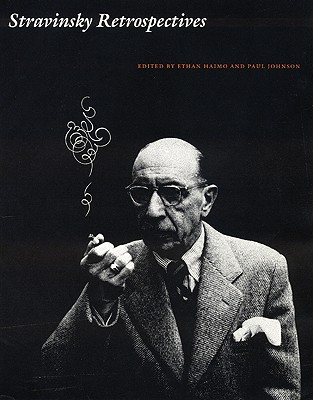 Stravinsky Retrospectives - Haimo, Ethan (Editor), and Johnson, Paul (Editor)